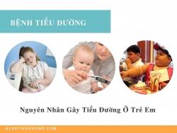 Nguyên nhân gây tiểu đường ở trẻ em