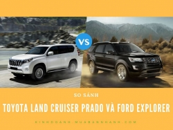 So sánh Toyota Land Cruiser Prado và Ford Explorer